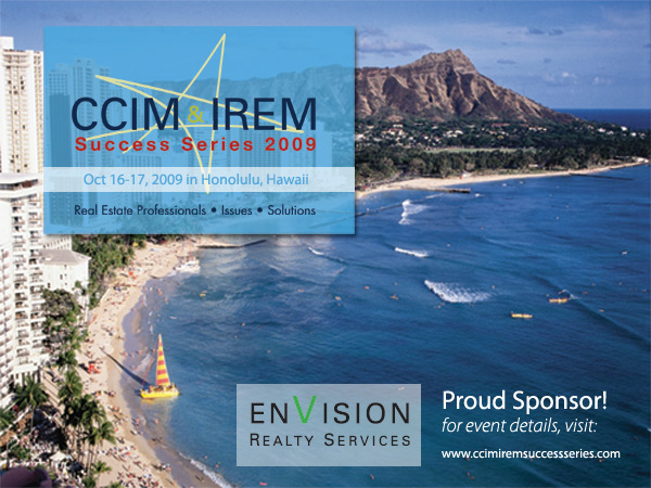 Envision Realty Services is a proud sponsor of the CCIM & IREM Success Series 2009